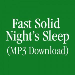 Fast Solid Night's Sleep